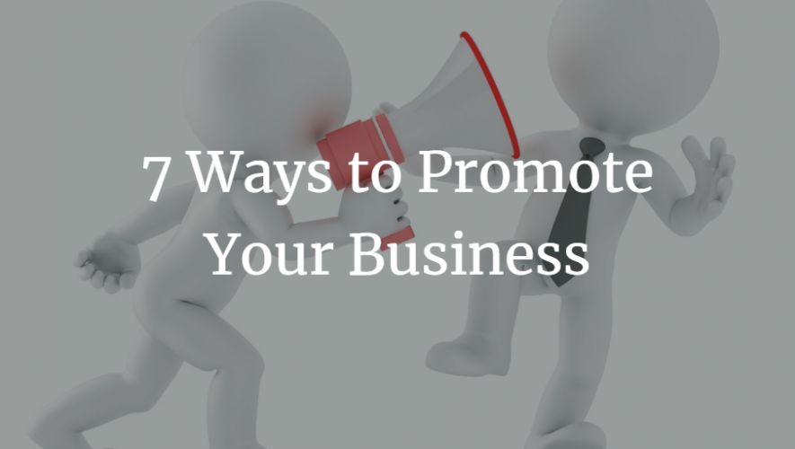 7 Ways to Promote Your Business
